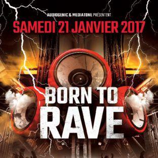 Soirée clubbing 21/01/17 - BORN TO RAVE – Le Double Mixte - Lyon / 2 Stages - Hard Beats  Samedi 21 janvier 2017