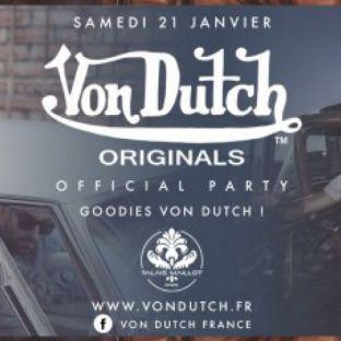 Soirée clubbing Von Dutch Official Party Samedi 21 janvier 2017