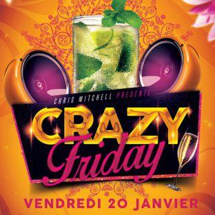 Soirée clubbing CRAZY FRIDAY (FILLE = GRATUIT) - DATE EXCEPTIONNELLE Vendredi 20 janvier 2017