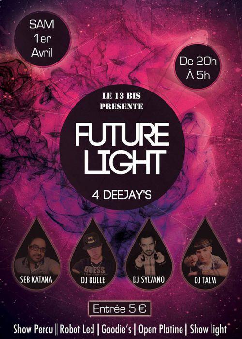 Soirée clubbing FUTURE LIGHT Samedi 01 avril 2017