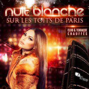 Soirée clubbing NUIT BLANCHE SUR LES TOITS DE PARIS (club intérieur + terrasse chauffée) Samedi 29 avril 2017