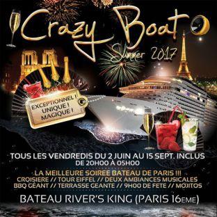 Soirée clubbing CRAZY BOAT SUMMER 2017 (CROISIERE, FILLE=GRATUIT, TOUR EIFFEL, DEUX AMBIANCES, TERRASSE, MOJITOS) Vendredi 30 juin 2017