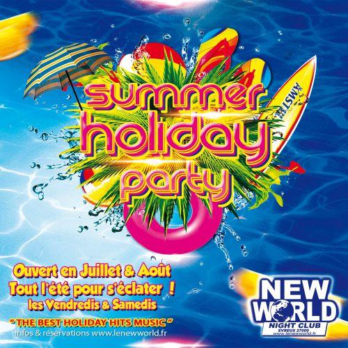 Soirée clubbing SUMMER HOLIDAY PARTY @NEW WORLD Samedi 29 juillet 2017