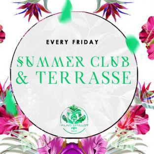 Soirée clubbing Summer Club & Terrasse - Every Friday -  Vendredi 18 aout 2017