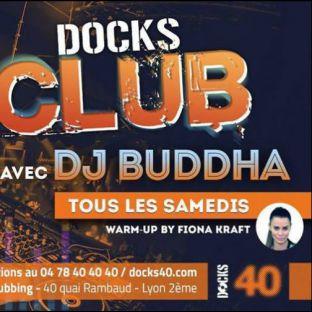 Soirée clubbing Docks Club avec Buddha Samedi 20 janvier 2018