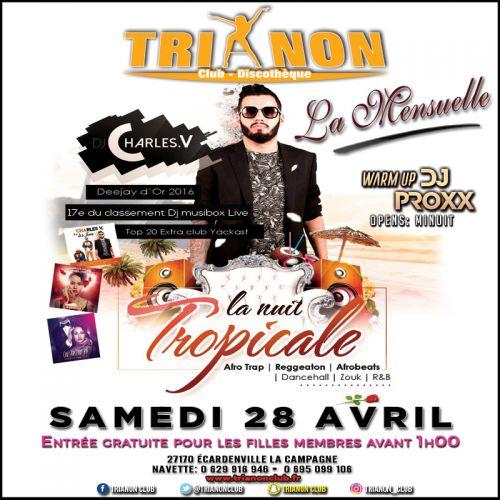 Soirée clubbing La NUIT TROPICALE by CHARLES V (La mensuelle) Samedi 28 avril 2018