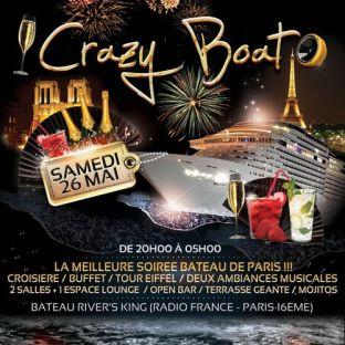 Soirée clubbing CRAZY BOAT (CROISIERE, OPEN BAR, BUFFET, FILLE=GRATUIT, 2 AMBIANCES, TOUR EIFFEL, TERRASSE, MOJITOS) Samedi 26 mai 2018
