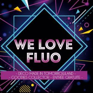 Soirée clubbing We Love FLUO  Vendredi 19 octobre 2018