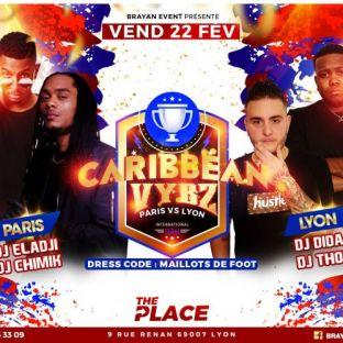 Soirée clubbing Caribbean vybz paris vs lyon Vendredi 22 fevrier 2019