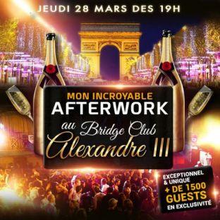 After Work MON INCROYABLE AFTERWORK EXCEPTIONNEL & EXCLUSIF AU BRIDGE CLUB SOUS LE PONT ALEXANDRE III Jeudi 28 mars 2019