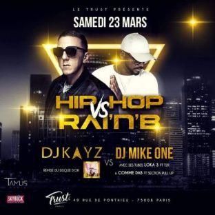Autre DJ KAYZ VS DJ MIKE - HIP HOP vs RAIN'B (FILLE=GRATUIT avant 2h00) Samedi 23 mars 2019