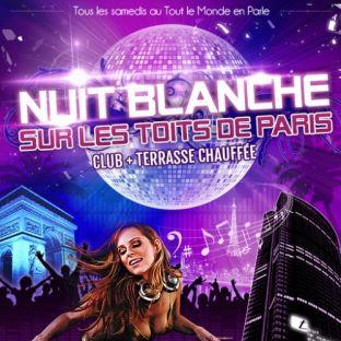 Soirée clubbing NUIT BLANCHE SUR LES TOITS DE PARIS (CLUB INTERIEUR + TERRASSE CHAUFFÉE) Samedi 30 mars 2019