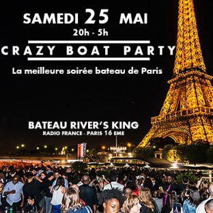 Soirée clubbing CRAZY BOAT (CROISIERE, OPEN BAR, BUFFET, FILLE=GRATUIT, 2 AMBIANCES, TOUR EIFFEL, TERRASSE, MOJITOS) Samedi 25 mai 2019