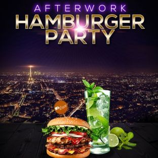 After Work AFTERWORK HAMBURGER PARTY SUR LES TOITS DE PARIS (TERRASSE GEANTE + CLUB INTERIEUR) Vendredi 24 mai 2019