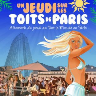 After Work BARBECUE SUR LES TOITS DE PARIS (ROOFTOP + TERRASSE GEANTE 1500M2 + CLUB INTERIEUR) Jeudi 23 mai 2019