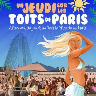 After Work BARBECUE SUR LES TOITS DE PARIS (ROOFTOP + TERRASSE GEANTE 1500M2 + CLUB INTERIEUR) Jeudi 25 juillet 2019