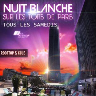 Soirée clubbing NUIT BLANCHE SUR LES TOITS DE PARIS (TERRASSE + CLUB INTERIEUR) Samedi 28 septembre 2019