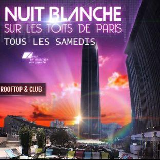 Soirée clubbing NUIT BLANCHE SUR LES TOITS DE PARIS (TERRASSE + CLUB INTERIEUR) Samedi 19 octobre 2019