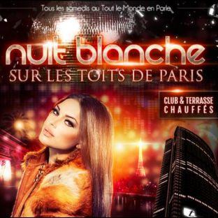 Soirée clubbing NUIT BLANCHE SUR LES TOITS DE PARIS (ROOFTOP / CLUB INTERIEUR) Samedi 23 Novembre 2019