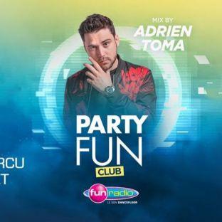 Soirée clubbing Party Fun by Adrien Toma Samedi 07 decembre 2019