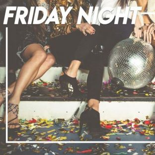 Soirée clubbing Friday Night Vendredi 24 janvier 2020