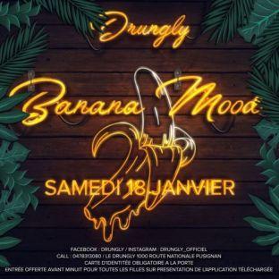 Soirée clubbing ✭☆✭ Banana Mood ☆✭☆ Samedi 18 janvier 2020