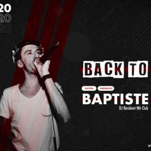 Soirée clubbing Back to Basics w/ Baptiste Samedi 22 fevrier 2020