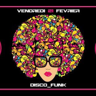 Soirée clubbing Disco Funk ????????   Vendredi 21 fevrier 2020