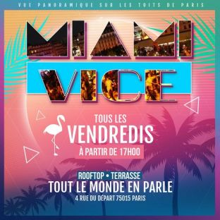 After Work LA TERRAZZA MIAMI VICE SUR LES TOITS DE PARIS (GRATUIT/ TERRASSE GÉANTE/ BURGERS/ ROOFTOP/ MOJITOS) Vendredi 25 septembre 2020
