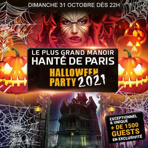 Soirée clubbing LE PLUS GRAND MANOIR HANTÉ HALLOWEEN DE PARIS 2021 + de 1800 PERSONNES Dimanche 31 octobre 2021