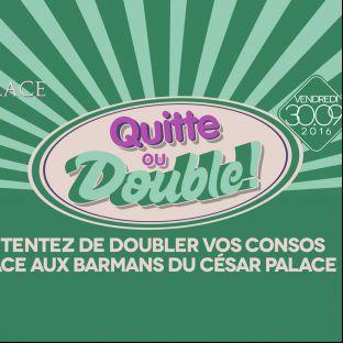 Soirée clubbing Quitte ou Double  Vendredi 30 septembre 2016