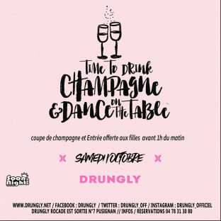 Soirée clubbing ★ TIME TO DRINK CHAMPAGNE & Dance on the table ★ Samedi 01 octobre 2016