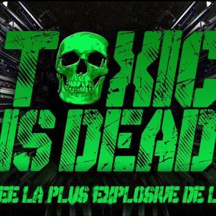 Soirée clubbing !!! TOXIC IS DEAD !!!  Samedi 01 octobre 2016