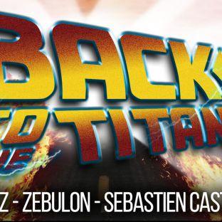 Soirée clubbing BACK TO THE TITAN !!! Samedi 25 fevrier 2017