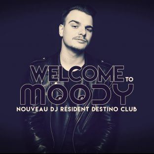 Soirée clubbing Welcome to Dj Moody Samedi 01 avril 2017