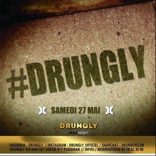 Soirée clubbing Hashtag Drungly Samedi 27 mai 2017