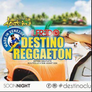 Soirée clubbing Destino raggaeton avec DJ ALFREDO Vendredi 22 septembre 2017