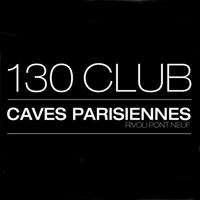 Le 130 Club Caves Parisiennes  Paris