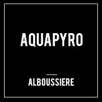 Aquapyro alboussiere