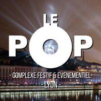 Le Pop - Discothèque Afterwork Lyon