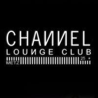 Channel Lounge Bar samedi 12 mai  Metz