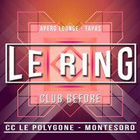LE RING CLUB BEFORE ( Montesoro )