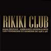 Soirée clubbing RIKIKI Samedi 21 mars 2009