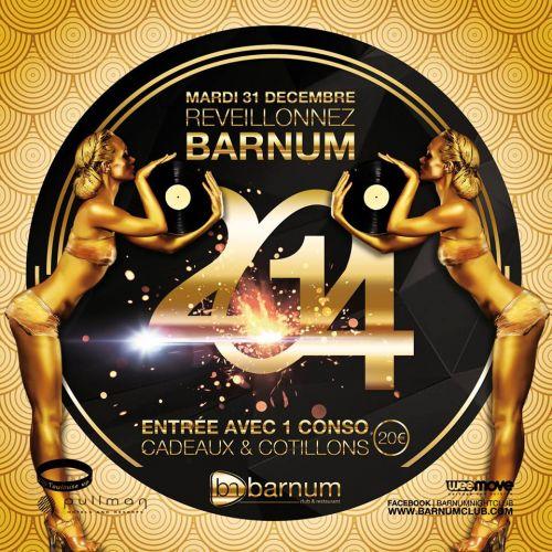 Soir e barnum club mardi 31 decembre 2013 soir e reveillon 2014 - Idee reveillon 31 decembre ...