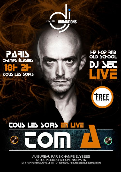 dj tom a live paris vendredi 30 decembre 2016 after work au au bureau paris. Black Bedroom Furniture Sets. Home Design Ideas