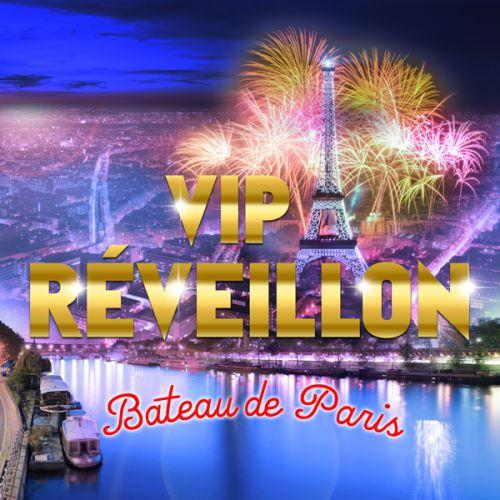 Vip Reveillon Bateau Paris 2018 Dimanche 31 Decembre