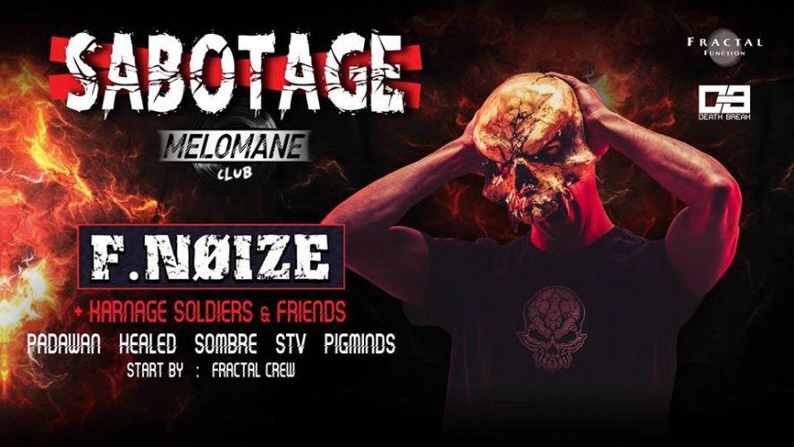 Sabotage w/ F. NøIzE & Karnage Soldiers @ Mélomane Club (Le)