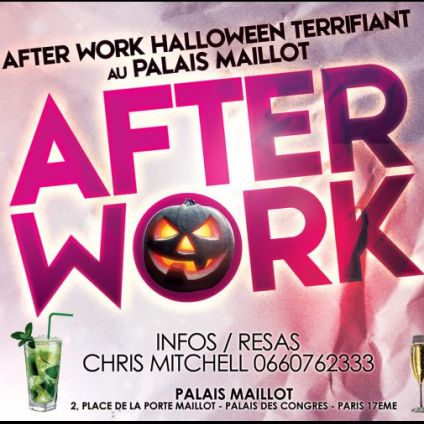 After Work AFTER WORK HALLOWEEN TERRIFIANT AU PALAIS MAILLOT (OPEN BAR MOJITOS DE LA MORT) Jeudi 31 octobre 2019