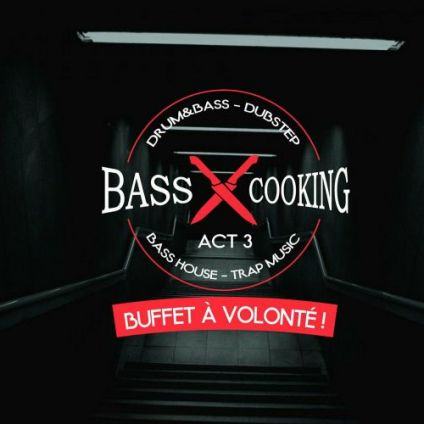 Soirée clubbing Bass Cooking 3 // Trap Dubstep Drum&bass Vendredi 25 mai 2018