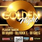 Soirée clubbing GOLDEN NIGHT FLASH BACK Vendredi 16 mars 2012